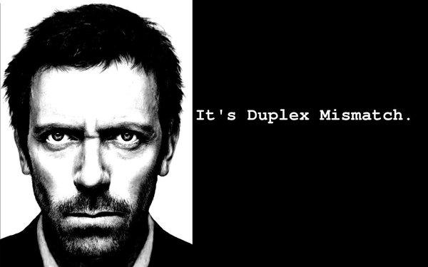 It's duplex mismatch